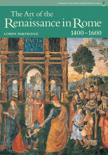 The Art of Renaissance Rome (Perspectives Series) by Loren Partridge (2005-03-10)