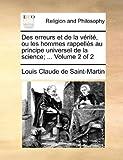 Image de Des Erreurs Et de la Verite, Ou Les Hommes Rappelles Au Principe Universel de la Science; ... Volume 2 of 2