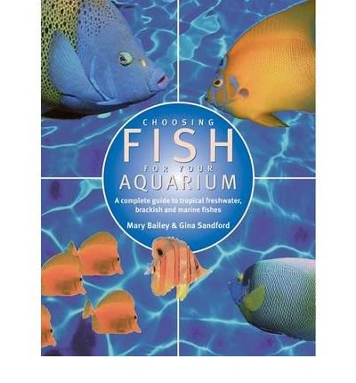 Descargar Libro [(Choosing Fish for Your Aquarium: A Complete Guide to Selecting Tropical, Freshwater, Brackish and Marine Fishes)] [ By (author) Mary Bailey, By (author) Gina Sandford ] [July, 2010] de Mary Bailey