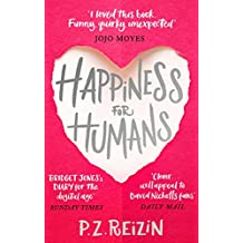 Happiness for Humans: 'Loved this book. Funny, quirky, unexpected' Jojo Moyes