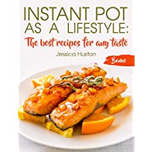 Instant Pot as a Lifestyle: The best recipes for any taste (English Edition)