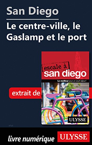 Descargar Libro San Diego - Le centre-ville, le Gaslamp et le port de Collectif