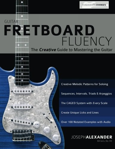 Price comparison product image Guitar Fretboard Fluency: The Creative Guide to Mastering The Guitar