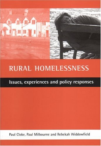Rural Homelessness: Issues, Experiences and Policy Responses by Paul Cloke (2002-03-26)