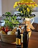 Guten Appetit MS 1+2: Sammelband alltagstauglicher Rezepte für ernährungsbewusste Feinschmecker mit und ohne Multiple Sklerose (Band 1 und 2)