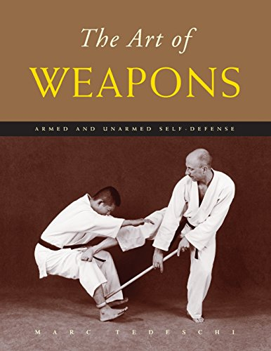 The Art of Weapons: Armed and Unarmed Self-Defense por Marc Tedeschi