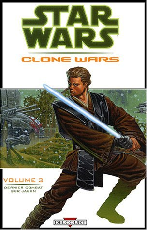 Star Wars The Clone Wars, Tome 3 : Dernier combat sur Jabiim by Haden Blackman (2004-08-25)
