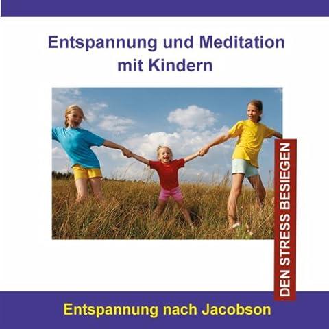 Entspannung und Meditation mit Kindern / Entspannung nach Jacobson