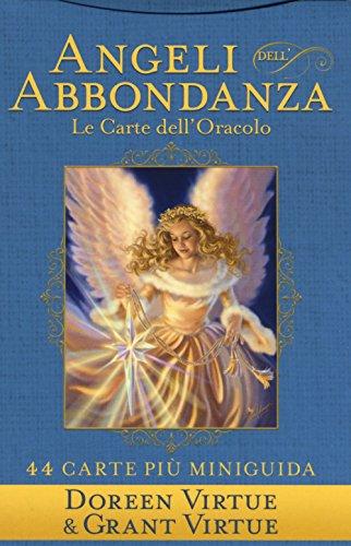 Angeli dell'abbondanza. Le carte dell'oracolo. La miniguida. Con 44 Carte