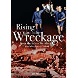 Rising from the Wreckage: From Munich to Wembley 1958-68