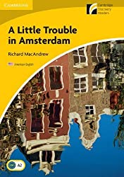 A Little Trouble in Amsterdam Level 2 Elementary/Lower-intermediate American English (Cambridge Discovery Readers: Level 2) by Richard MacAndrew (2010-05-31)