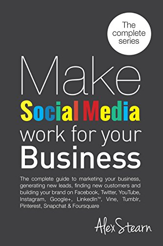 make-social-media-work-for-your-business-the-8-book-series-on-one-book-the-complete-guide-to-social-