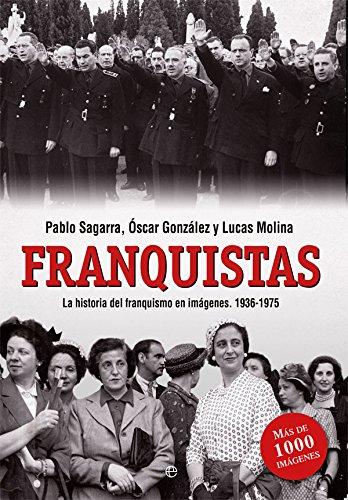 Franquistas (Libro Ilustrado, Historia) por Pablo Sagarra Renedo