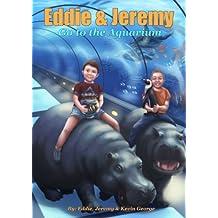 Eddie and Jeremy Go to the Aquarium (Eddie and Jeremy Adventures, #1) (English Edition)
