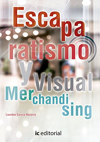 Escaparatismo y visual merchandising por Lourdes García Navarro