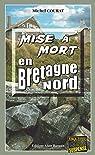 Mise à mort en Bretagne Nord: Un polar au goût amer par Courat