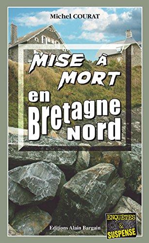 Mise à mort en Bretagne Nord: Un polar au goût amer (Enquêtes & Suspense) par Michel Courat