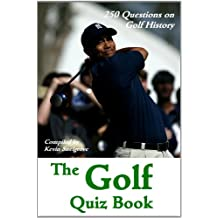 The Golf Quiz Book - 250 Questions on Golf History