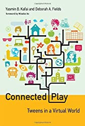 Connected Play (John D. and Catherine T. MacArthur Foundation Series on Digital Media and Learning)