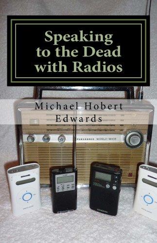 Speaking to the Dead with Radios: Radio Sweep Electronic Voice Phenomena (English Edition)