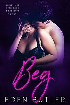 Beg (God of Rock Book 2) by [Butler, Eden]