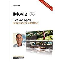 iMovie 08 - iLife von Apple für engagierte Hobbyfilmer / mit Infos zu iDVD , iPhoto , iWeb , GarageBand und natürlich MobileMe