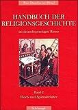 Handbuch der Religionsgeschichte im deutschsprachigen Raum, 6 Bde., Bd.2, Hoch- und Spätmittelalter -