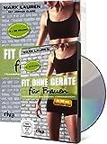 Fit ohne Geräte für Frauen (Buch + DVD - Bundle): Trainieren mit dem eigenen Körpergewicht von Joshua Clark