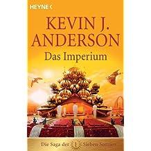 Das Imperium: Die Saga der Sieben Sonnen 1 (Die Saga der Sieben Sonnen-Romane)