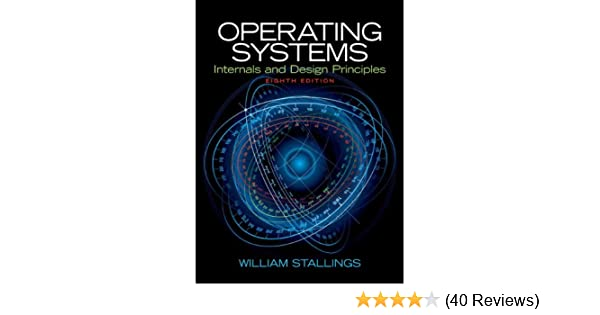 Buy Operating Systems Internals And Design Principles Book Online At Low Prices In India Operating Systems Internals And Design Principles Reviews Ratings Amazon In
