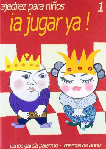Descargar Libro ¡a jugar ya! - ajedrez para niños 1 de Carlos Garcia Palermo
