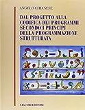 Dal progetto alla codifica dei programmi secondo i principi della programmazione strutturata