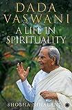 Dada Vaswani: A Life in Spirituality