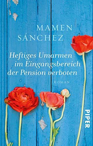Heftiges Umarmen im Eingangsbereich der Pension verboten: Roman -