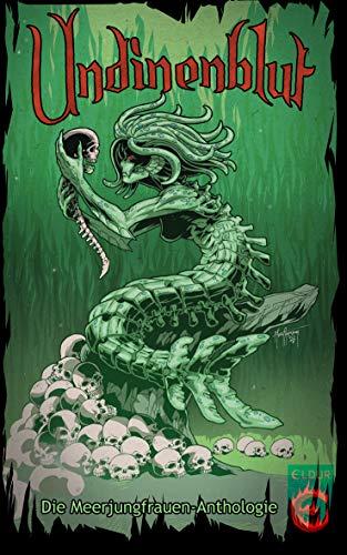 Undinenblut: Die Meerjungfrauen-Anthologie -