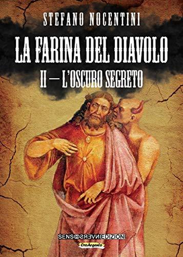 La farina del diavolo II - Loscuro segreto (Italian Edition ...