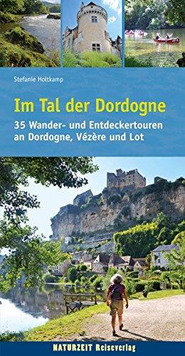 im-tal-der-dordogne-35-wander-und-entdeckertouren-an-dordogne-vezere-und-lot-naturzeit-tourenbuch
