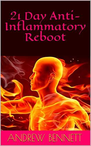21 Day Anti-Inflammatory Reboot (English Edition)