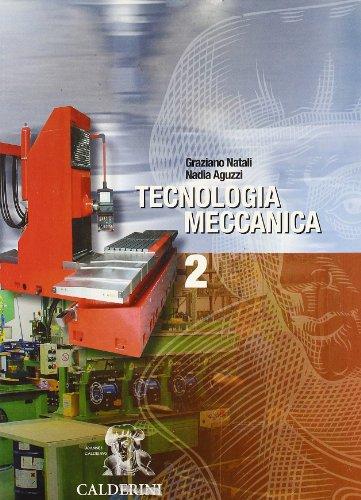 Tecnologia meccanica. Per le Scuole superiori: 2