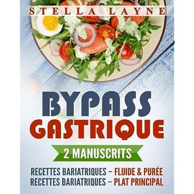 Bypass Gastrique: 2 Manuscrits - 170+ recettes pour les phases I à IV de récupération après une chirurgie bariatrique – et pour le reste de votre vie