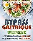 Bypass Gastrique - 2 Manuscrits - 170+ recettes pour les phases I à IV de récupération après une chirurgie bariatrique – et pour le reste de votre vie