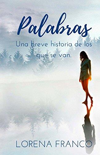Palabras: Una breve historia de los que se van por Lorena Franco