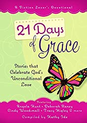 21 Days of Grace: Stories that Celebrate God's Unconditional Love (A Fiction Lover's Devotional) (English Edition)