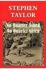 No Quarter Asked No Quarter Given Paperback