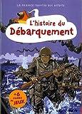 Telecharger Livres HISTOIRE DU DEBARQUEMENT (PDF,EPUB,MOBI) gratuits en Francaise