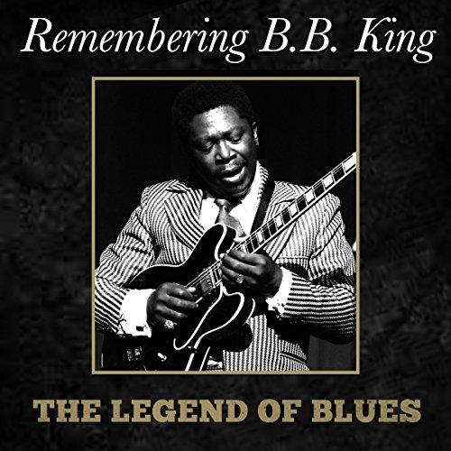 Remembering B.B. King The Lege...
