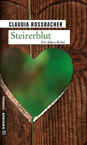 Steirerblut: Ein Alpen-Krimi (Kriminalromane im GMEINER-Verlag)