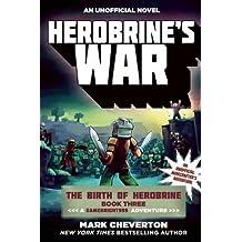 Herobrine's War: The Birth of Herobrine Book Three: A Gameknight999 Adventure: An Unofficial Minecrafters Adventure (The Gameknight999 Series)