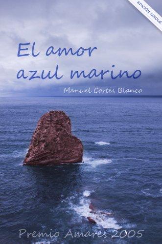 El amor azul marino (Spanish Edition)
