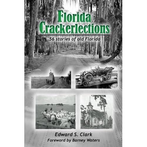 Florida Crackerlections by Edward S. Clark (2015-07-14)